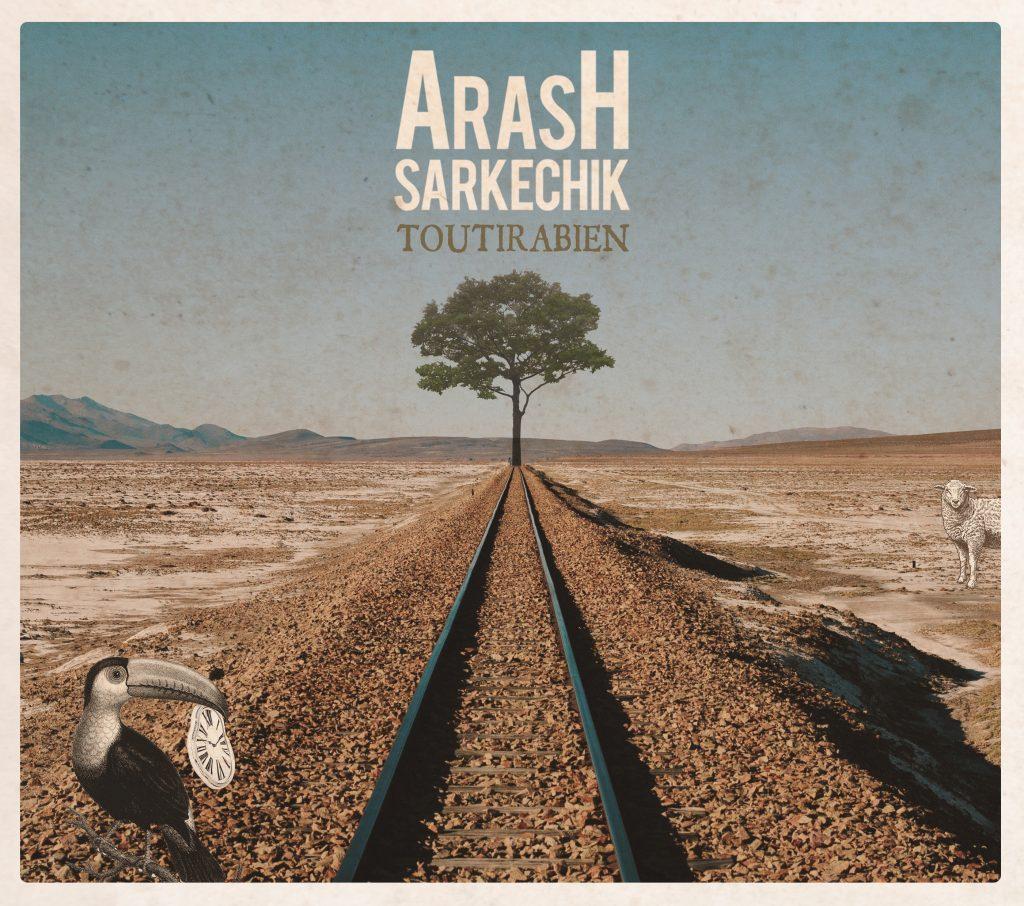 """Album """"Tout ira bien"""" Arash SARKECHIK"""